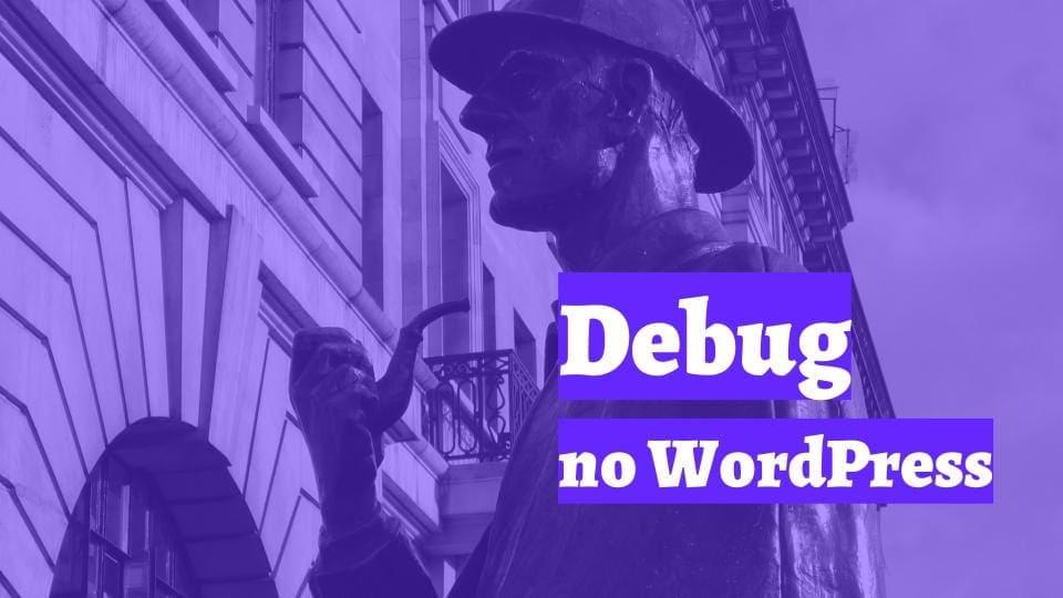 """Foto da estátua de Sherlock Holmes, em Londres, com a frase """"Debug no WordPress"""""""