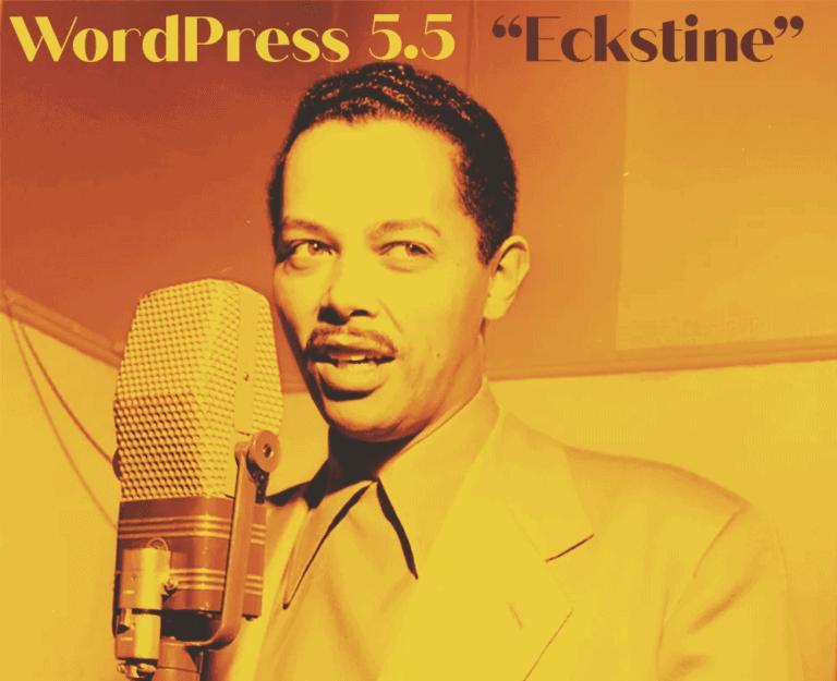 """Fotografia em sépia do cantor Billy Eckstine com a frase """"WordPress 5.5 'Eckstine'"""" escrita no topo."""