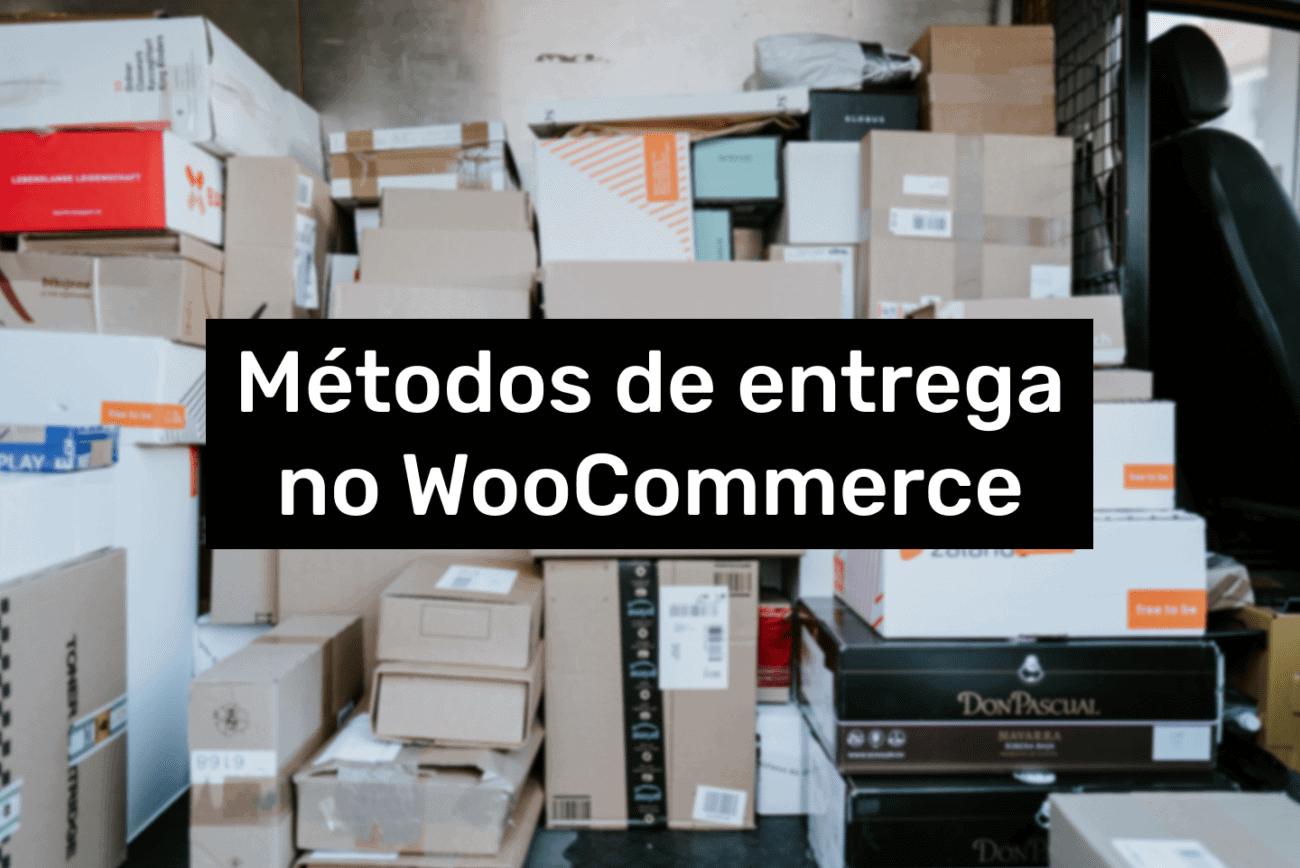 Métodos de entrega no WooCommerce. Imagem ilustrativa.