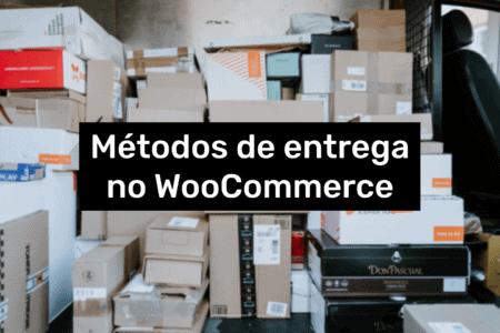 Métodos de entrega no WooCommerce