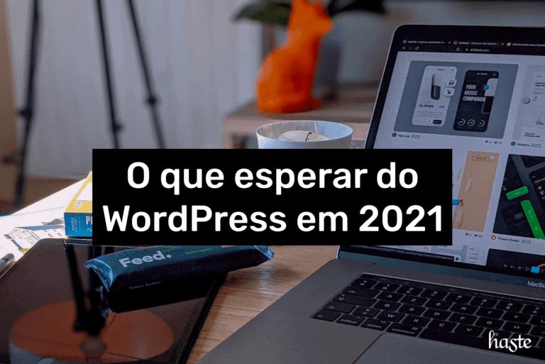 O que esperar do WordPress em 2021. Imagem ilustrativa.