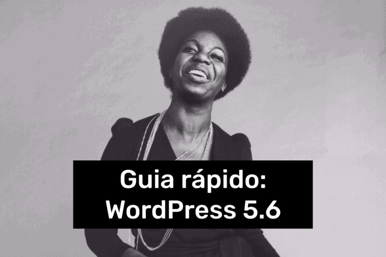 Guia rápido: WordPress 5.6. Imagem ilustrativa da cantora Nina Simone..