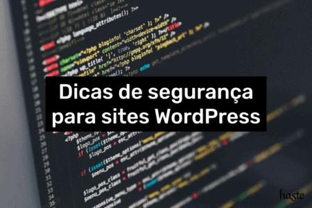 Dicas de segurança para sites WordPress