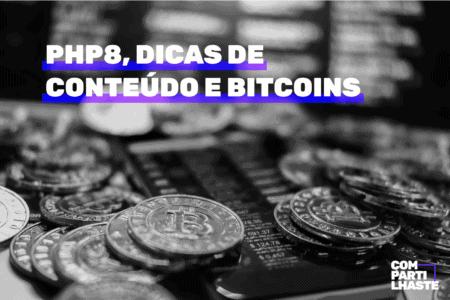 """Na foto, é possível ler """"Compartilhaste 16"""" e em destaque """"PHP8, dicas de conteúdo e bitcoins"""""""