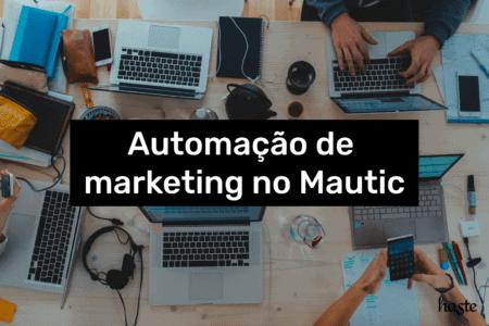 Automação de marketing no Mautic. Imagem ilustrativa.