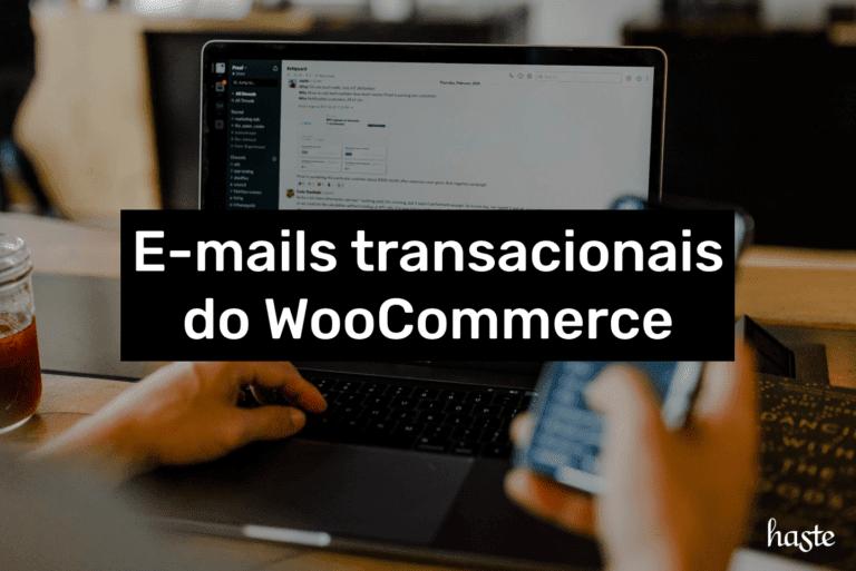 E-mails transacionais do WooCommerce. Imagem ilustrativa.