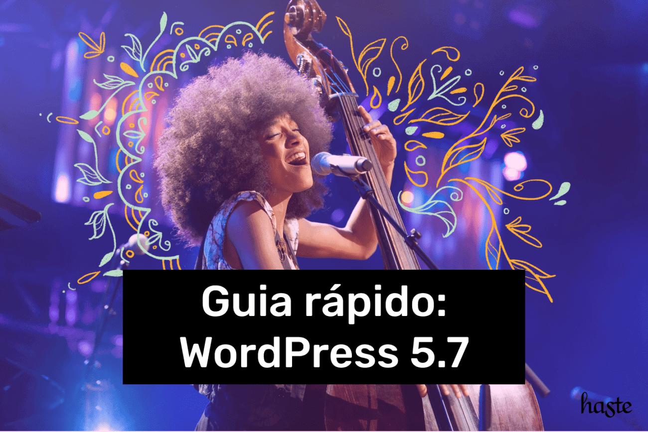 Guia rápido: WordPress 5.7