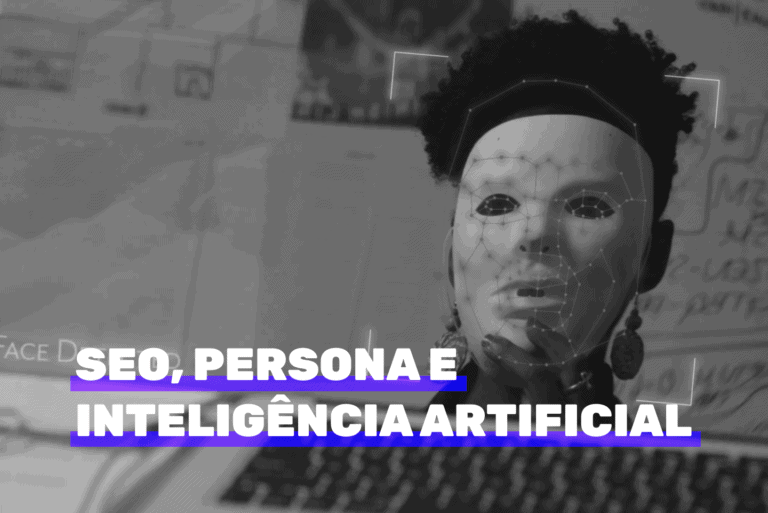 SEO, persona e inteligência artificial