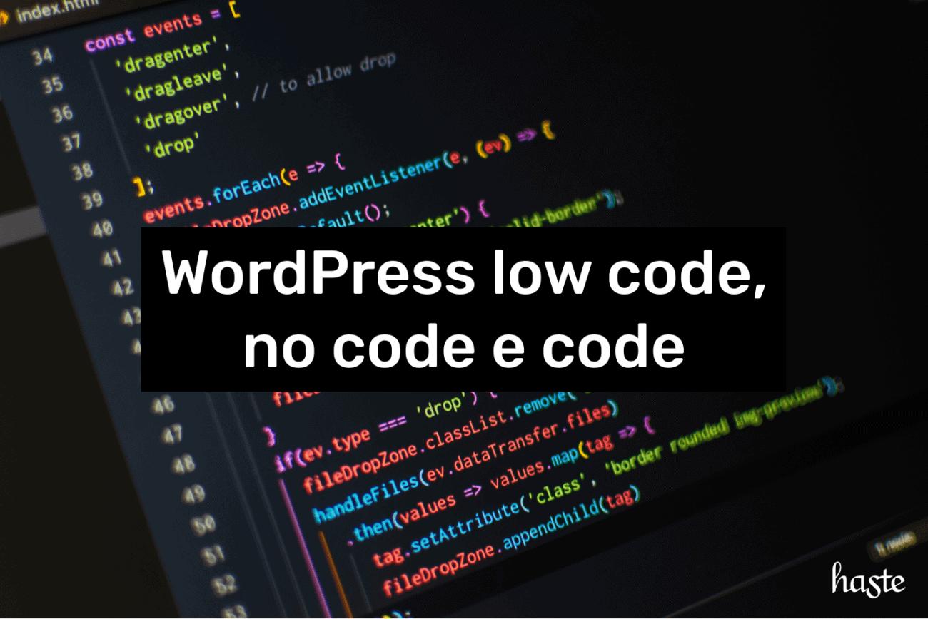 WordPress low code, no code e code