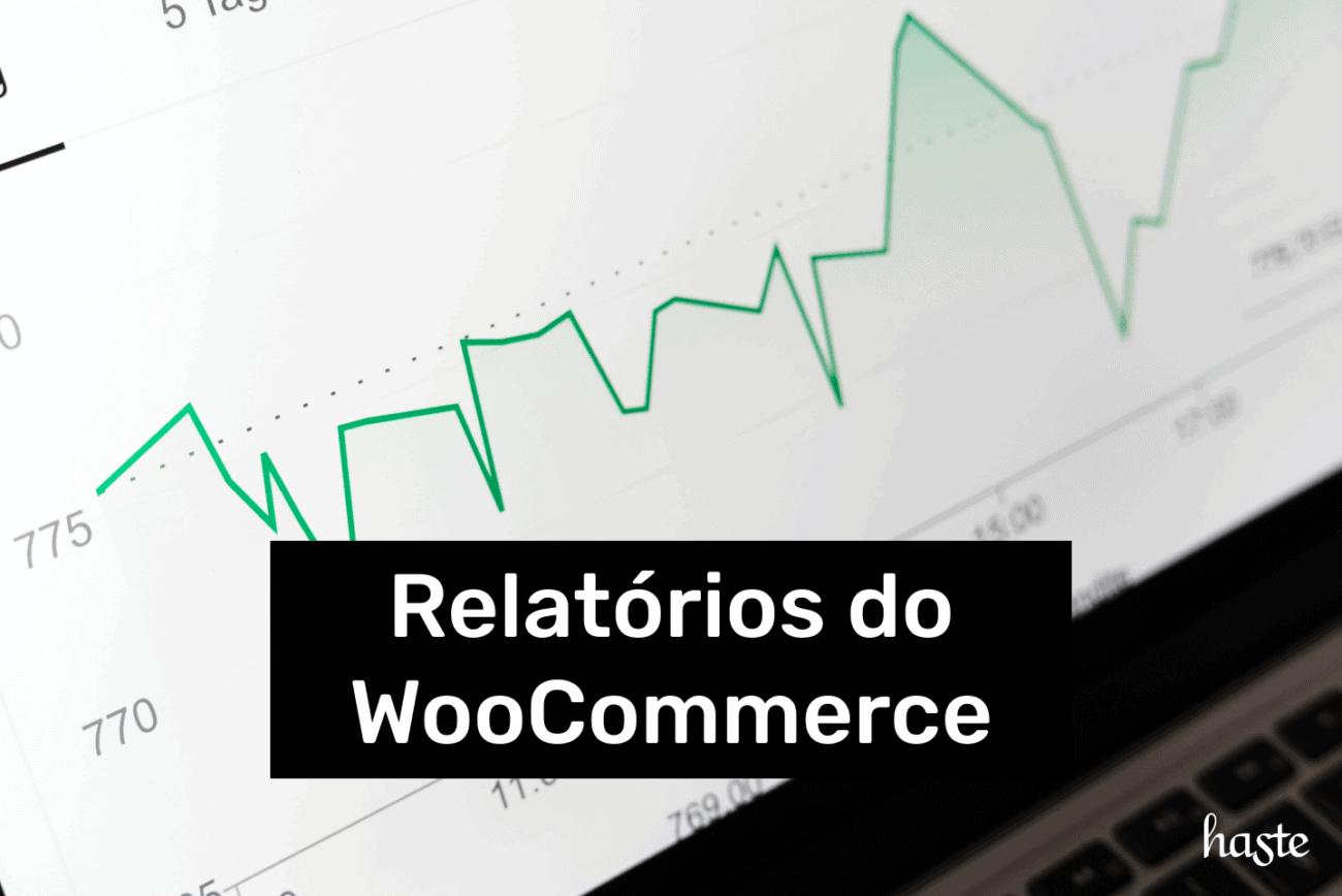 Relatórios do WooCommerce. Imagem ilustrativa.