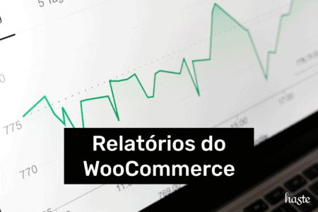 Relatórios do WooCommerce