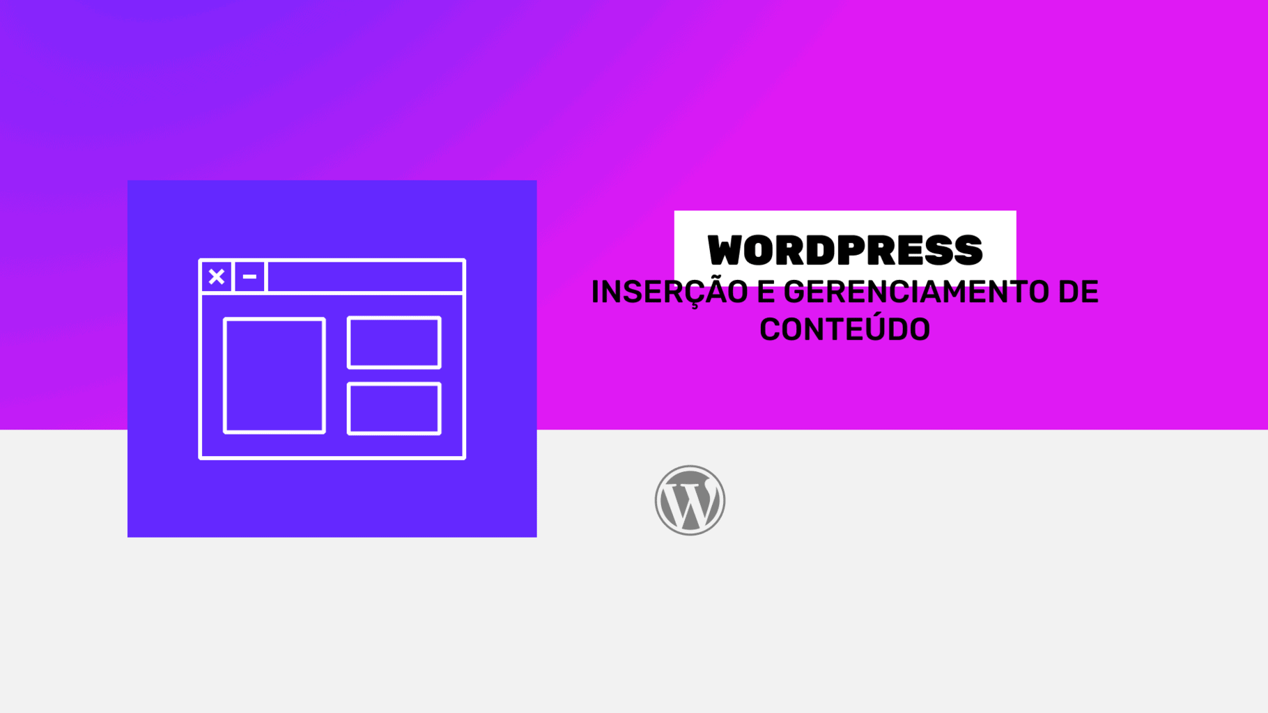WordPress - Inserção e Gerenciamento de Conteúdo
