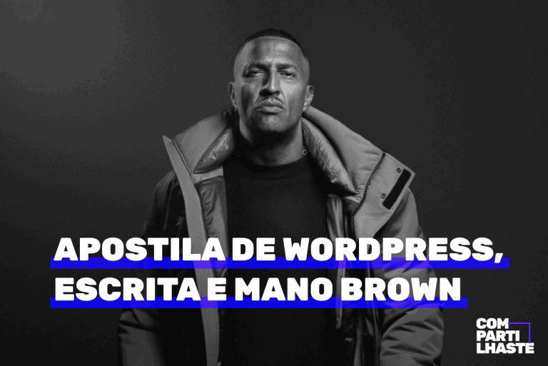 Apostila de WordPress, escrita e Mano Brown