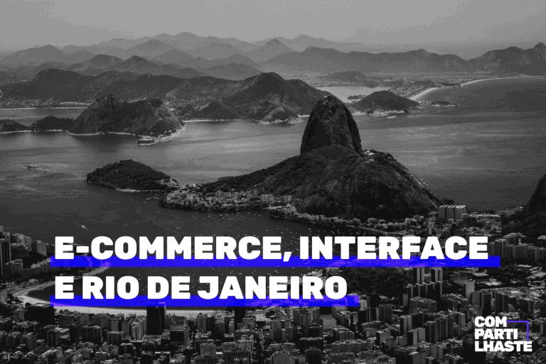 E-commerce, interface e Rio de Janeiro